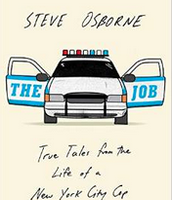 The Job: True Tales from the Life of a New York City Cop by Steve Osborne