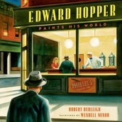 Edward Hopper Paints His World by Robert Burleigh