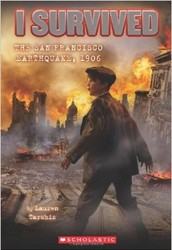 I survived the San Francisco earthquake 1906   By Lauren Tarshis