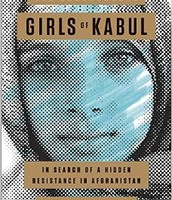 The underground girls of Kabul : in search of a hidden resistance in Afghanistan by Jenny Nordberg