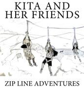 Kita and Her Friends Zip Line Adventures