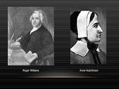 Roger Williams, and Anne Hutchinson
