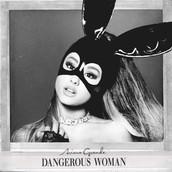 Dangerous Woman-Ariana Grande